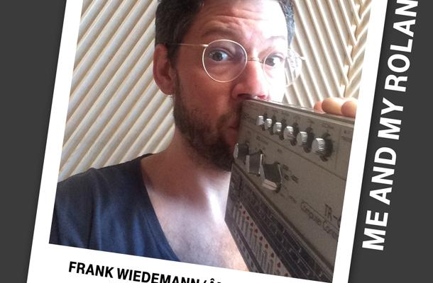 MeAndMyRoland_Frank-Wiedemann_610