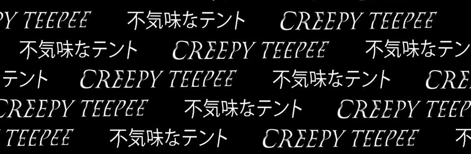 creepy teepee use