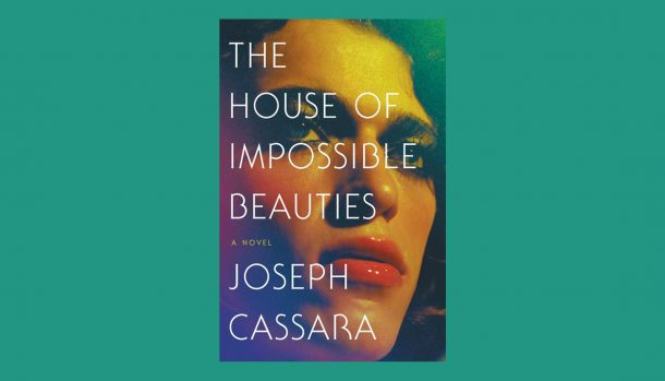 The House of Impossible Beauties, by Joseph Cassara