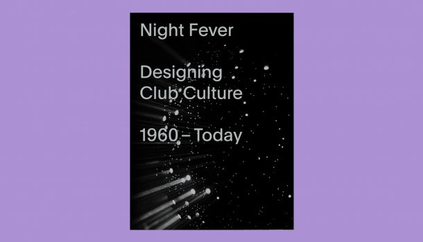 Night Fever: Designing Club Culture from 1960-Today