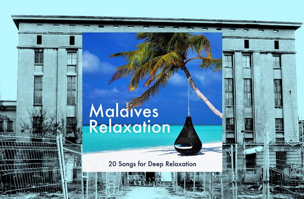 Berghain Maldives Relaxation