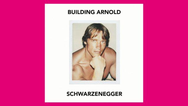 building arnold schwarzenegger