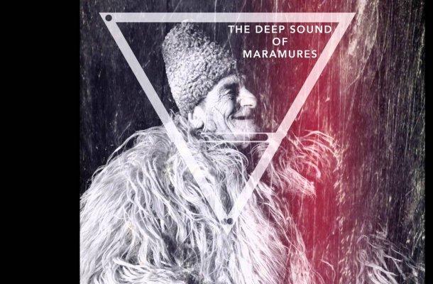The Deep Sound Of Maramureș