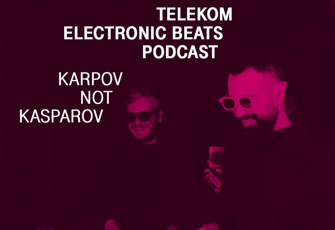 Karpov Not Kasparov Electronic Beats Podcast