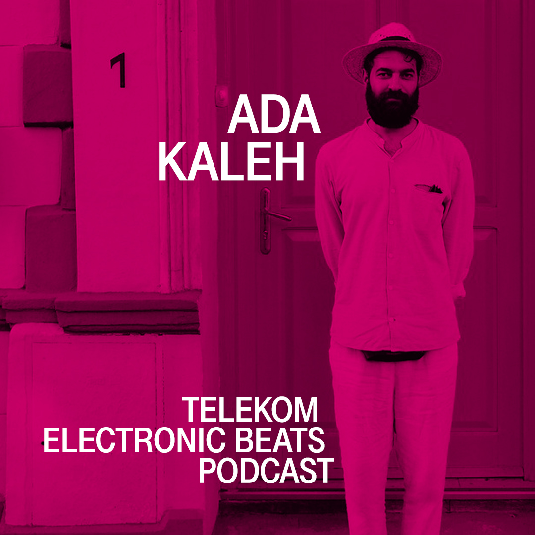 Telekom Electronic Beats Podcast - Ada Kaleh
