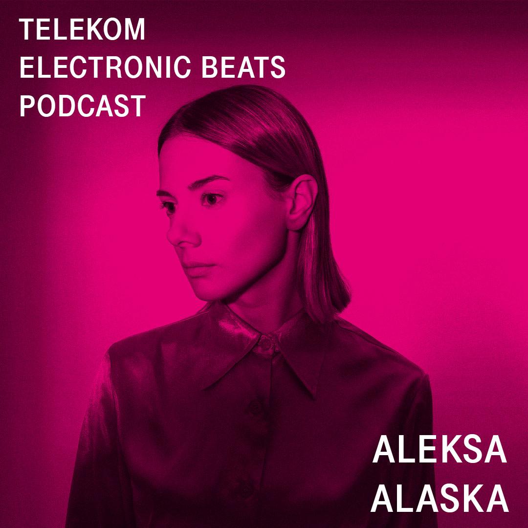 Telekom Electronic Beats Podcast 12 - Aleksa Alaska