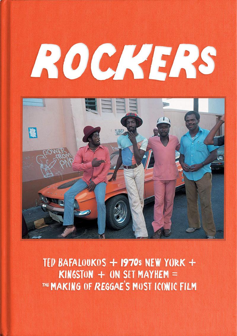 Rockers The Making of Reggae's Most Iconic Film. Theodoros (Ted) Bafaloukos, Seb Carayol, Cherry Kaoru Hulsey, Eugenie Bafaloukos